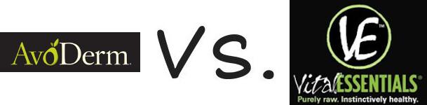 AvoDerm vs Vital Essentials
